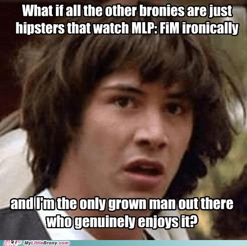 best of week brony conspiracy keanu enjoys it meme - 5524015872