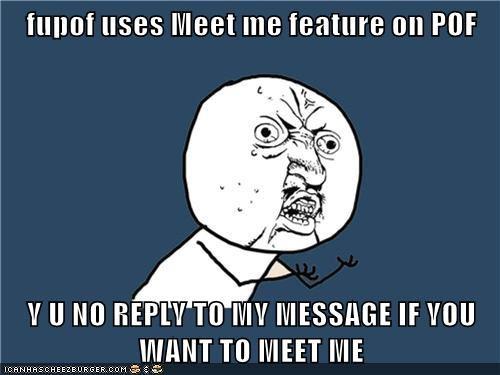 Wants to meet you pof