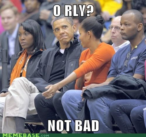 not bad,o rly,obama,Owl,president,Rage Comics