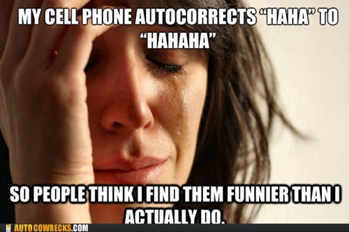 auto correct First World Problems meme