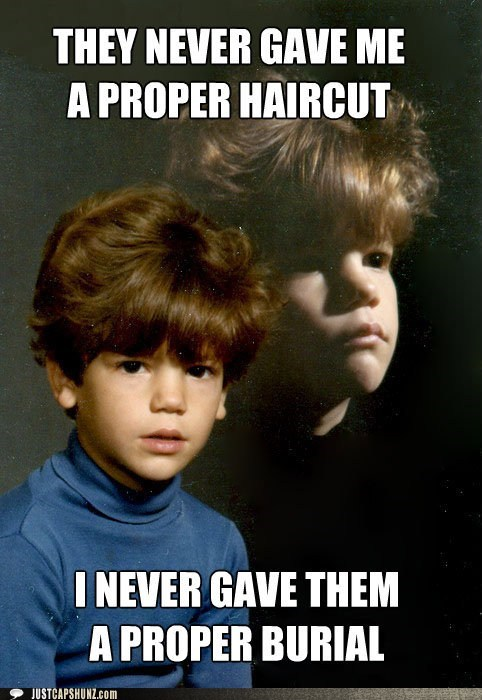 bad hair,bad haircut,Burial,child,evil kid,haircut,kid