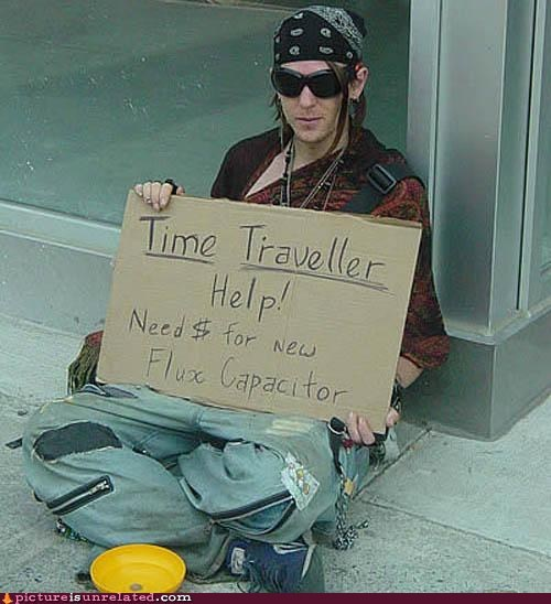 beggar,begging,bum,flux capacitor,time traveling,wtf