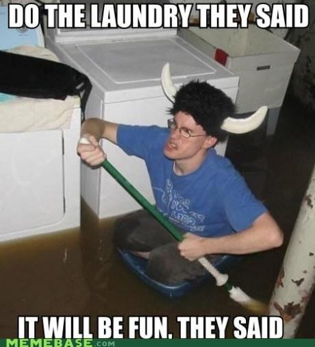 chores fun laundry mom They Said ugh vikings water - 5526042368