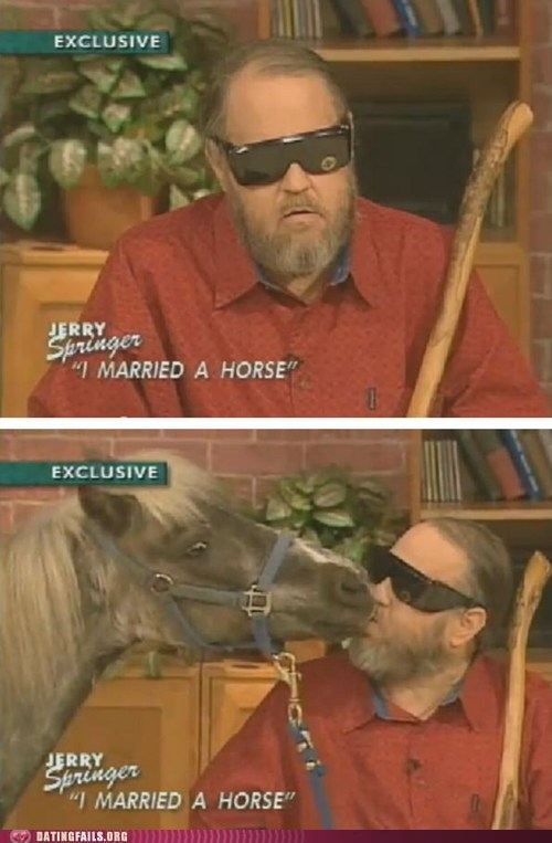 horse horse around horses horsey horsey rides jerry springer marriage We Are Dating you-dont-even-know - 5526319360
