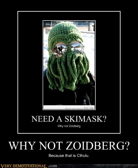 WHY NOT ZOIDBERG? Because that is Cthulu.