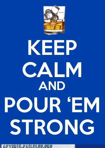 booze drinking drunk finals finals week keep calm pour relatives