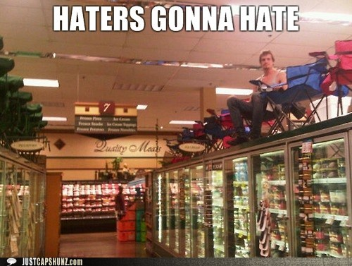 grocery store haters gonna hate what the hell wtf - 5526867968