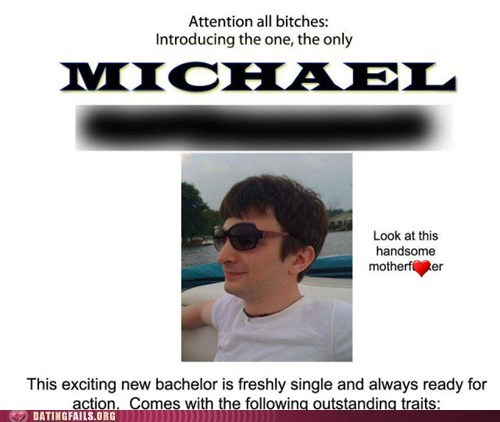 advertising bachelor Badass dating hey ladies michael shameless self-promotion single We Are Dating - 5526969088