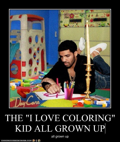 "THE ""I LOVE COLORING"" KID ALL GROWN UP all grown up"