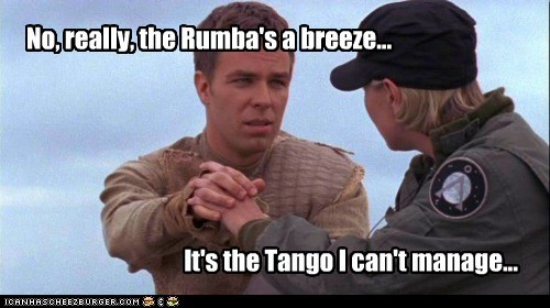No, really, the Rumba's a breeze... It's the Tango I can't manage...