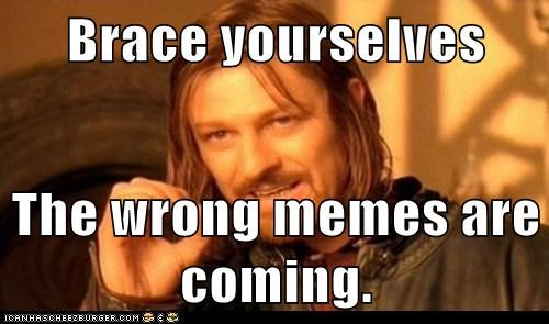 brace yourselves,Lord of the Rings,Memes,Winter Is Coming,wrong
