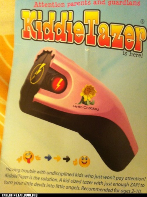 g rated Hall of Fame naughty or nice parenting Parenting Fail please be trolling satire tazer-self-defense toy wait what weapons - 5530924032