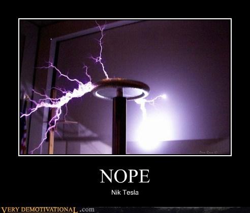 hilarious Nikola Tesla nope tesla coil - 5530983168
