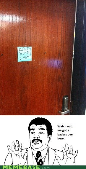 ajar,Badass,door,open,shut