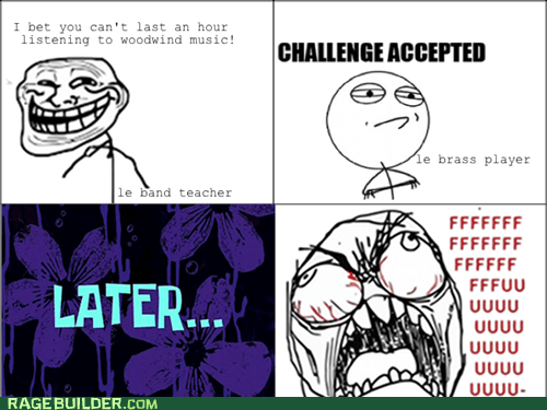 brass,Challenge Accepted,Rage Comics,woodwind