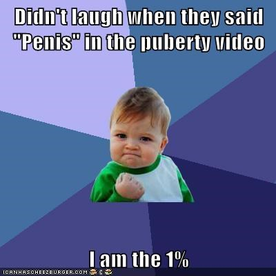 "Didn't laugh when they said ""Penis"" in the puberty video I am the 1%"