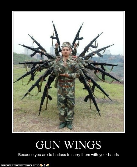 GUN WINGS Because you are to badass to carry them with your hands