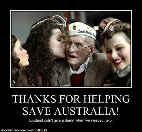 THANKS FOR HELPING SAVE AUSTRALIA! England didn't give a damn when we needed help.