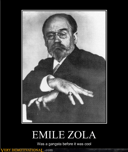 emile zola gangsta hilarious hipster wtf - 5535473664