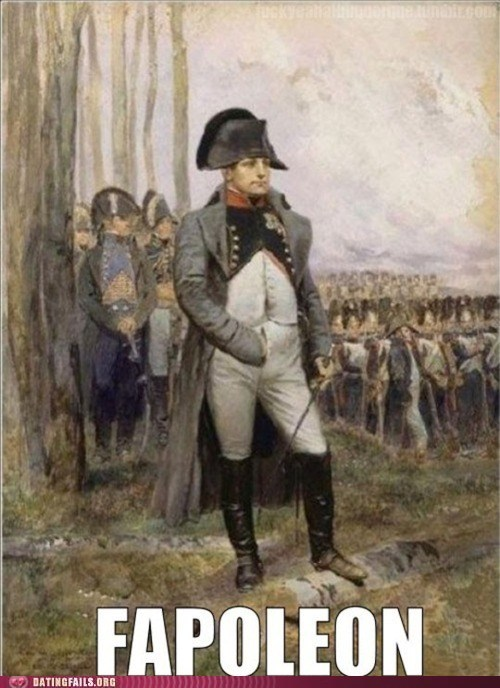 fapfapfap Historical history lonely napoleon pun We Are Dating - 5536721408