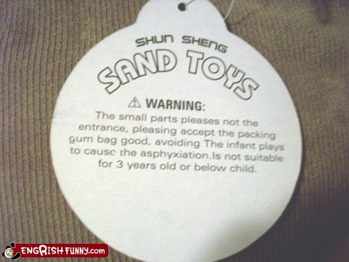 asphyxiation childrens toys engrish funny sand toys translation warning labels warnings