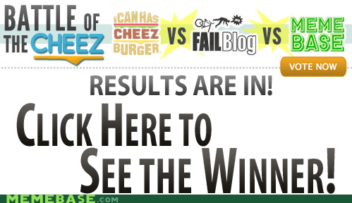 battle of the cheez finally Memes The End - 5537523456