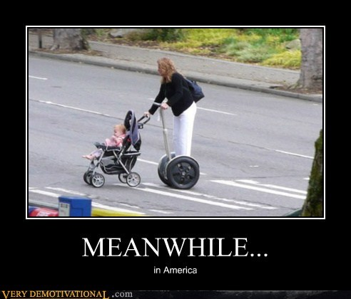 america hilarious Meanwhile segway wtf - 5537560320