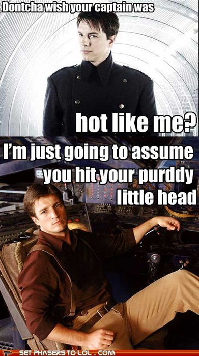assume best of the week captain Captain Jack Harkness captain malcolm reynolds dontcha Firefly head hot Torchwood