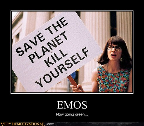 emos hilarious save the planet sign suicide - 5539578880