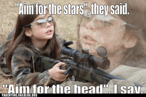 g rated gun hopes and dreams inappropriate kid meme murder parenting Parenting Fail portrait shooting sniper rifle They Said - 5540426240