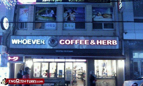 coffee and herb,coffee shop apathy,engrish funny,g rated,indifference,whoever