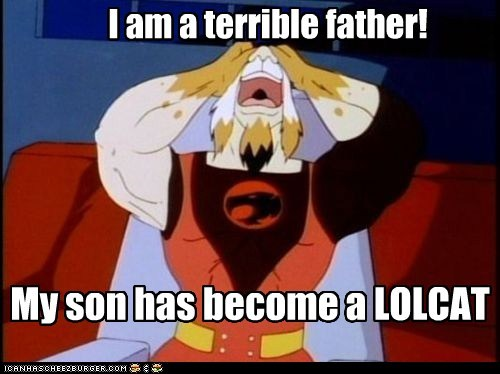 Father i am disappoint lolcat lynxo son thundercats - 5545180160