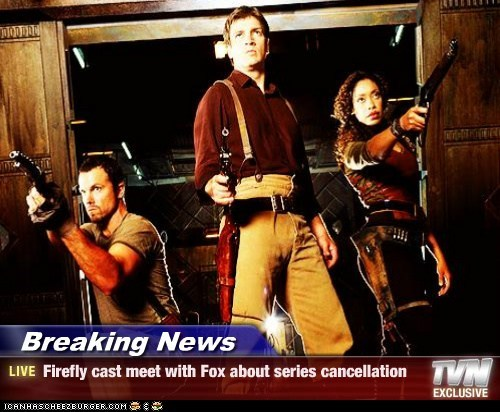 Breaking News - Firefly cast meet with Fox about series cancellation