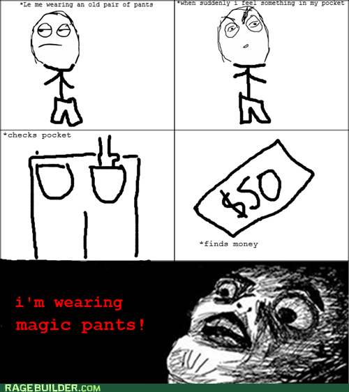 found,magic pants,money,Rage Comics