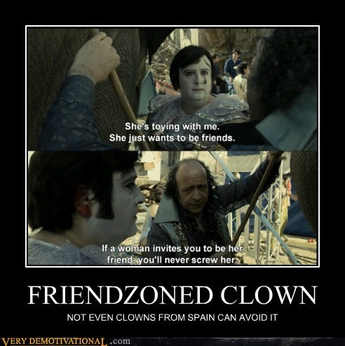 clown friend zone hilarious Movie Sad - 5548127488