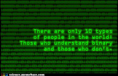 1 0 binary Memes people science - 5548336640
