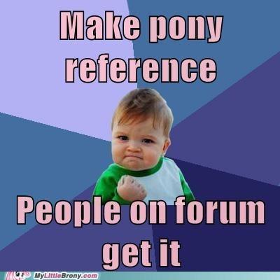forums meme pony success kid - 5549659648