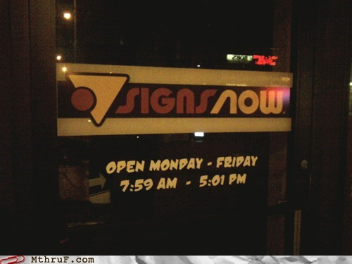 closing time oddly specific business hours open at weird hours sign store - 5549872384