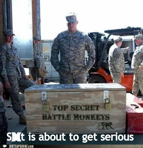 battle monkeys,best of the week,Hall of Fame,military,Pundit Kitchen,st-just-got-real,top secret,top secret battle monkeys