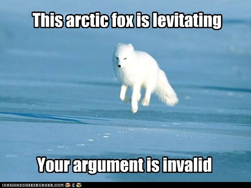 This arctic fox is levitating Your argument is invalid