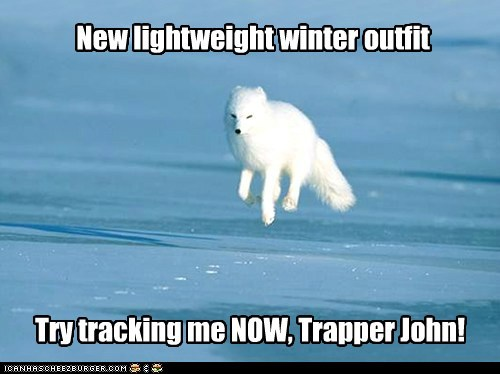 New lightweight winter outfit Try tracking me NOW, Trapper John!