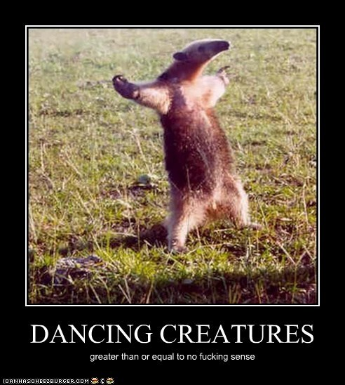 DANCING CREATURES greater than or equal to no fucking sense