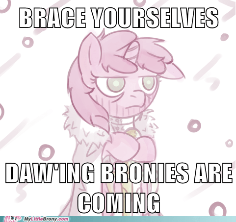 art brace yourselves Bronies cute daw time meme ponify - 5557657600