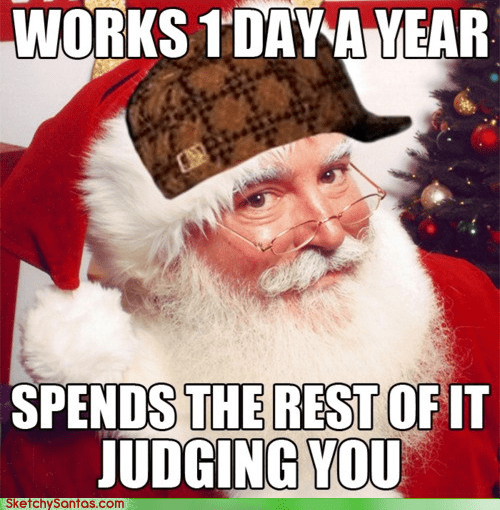 g rated jerk judging meme naughty or nice santa scumbag Scumbag Steve sketchy santas - 5558683136