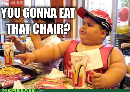 chair dibs fat kids leg McDonald's Memes - 5559988224