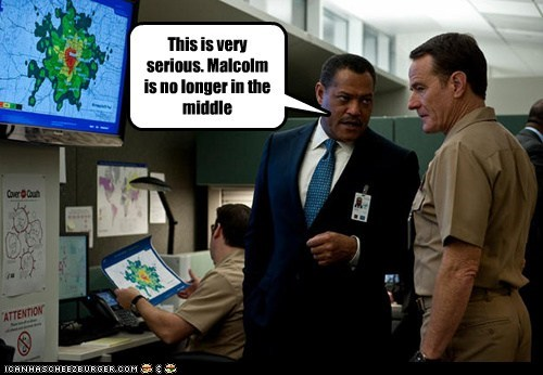 This is very serious. Malcolm is no longer in the middle