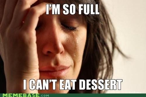 dessert,emolulz,First World Problems,food,full,ice cream