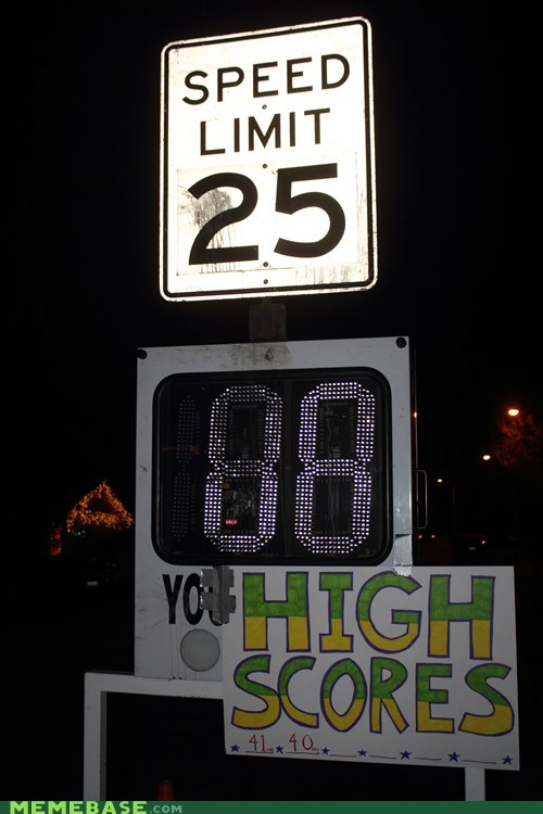 high scores,IRL,sign,speeding