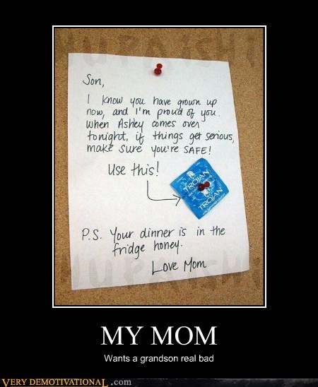 bad idea,condom,hilarious,mom,wtf
