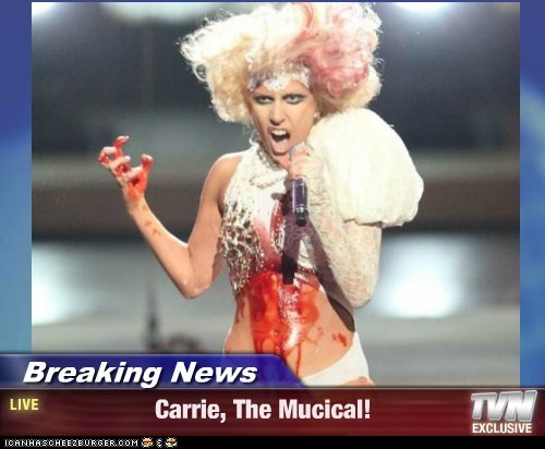 Breaking News - Carrie, The Mucical!